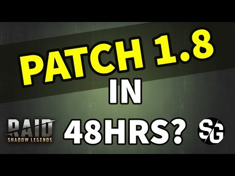 [RAID SHADOW LEGENDS] PATCH 1.8 IN 48HRS?