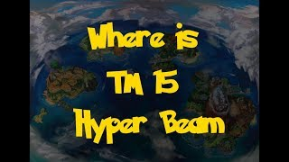 Where Is: TM 15 - Hyper Beam (Pokemon Ultra Sun/Moon)