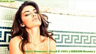 Festival Deep •» Vocal •» Duke Dumont   Need U 100%  Kream Remix