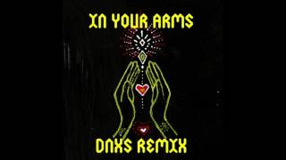 Crystal Fighters - In Your Arms (DNXS Remix)