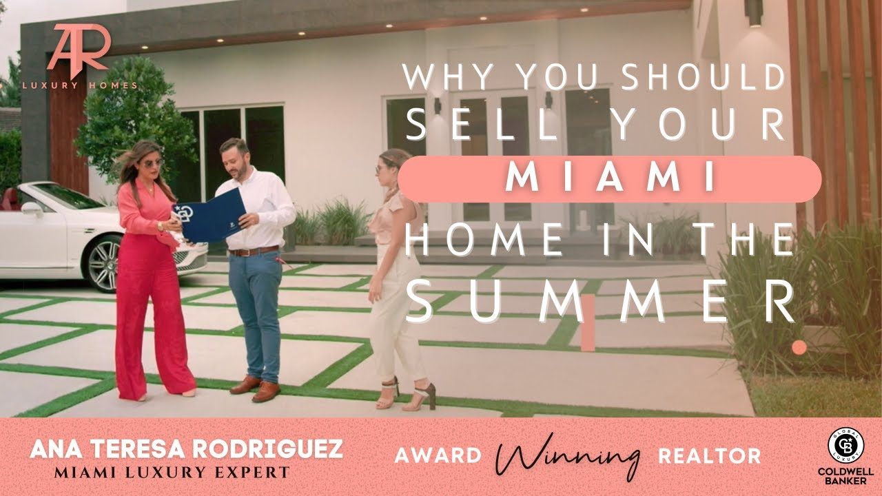 You Should Sell Your Home During The Summer #Miami