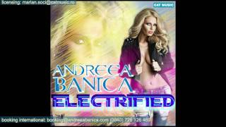 Andreea Banica - Electrified (Official Single)