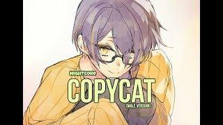 {Nightcore} COPYCAT (male version) + lyrics