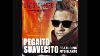 Elvis Crespo feat. Fito Blanko - pegadito suavecito (remix) con letra
