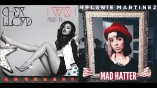 Wish Hatter || Cher Lloyd ft. T.I. & Melanie Martinez Mashup