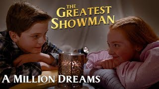 A Million Dreams (from The Greatest Showman) music video