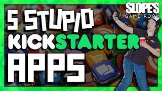 5 stupid Kickstarter apps - SGR