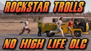 GTA 5 : Rockstar Trolls High Life DLC Update - Remaining Release Dates