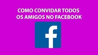 Como Convidar Todos Amigos Para Curtir Página Facebook 2017