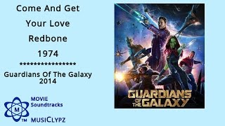Guardians Of The Galaxy 2014 Soundtrack - Come And Get Your Love HQ MusiClypz