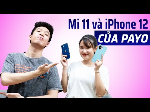 Mi 11 và iPhone 12 của Payo: Những điều các reviewer chưa nói về hai flagship hàng đầu