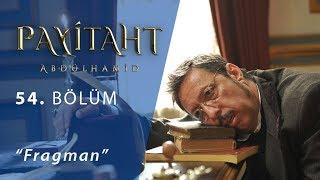 Payitaht Abdülhamid 54.Bölüm Fragman (Sezon Finali)