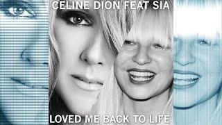 Celine Dion ft Sia - Loved Me Back To Life