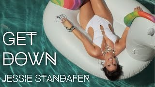 GET DOWN - Jessie Standafer - Official Music Video