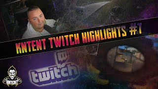 KNTENT TWITCH HIGLIGHTS #7