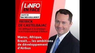 Info en Face : Maroc, Afrique, Brexit... les ambitions de développement d'Airbus