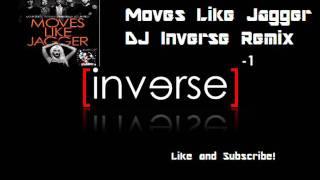Maroon 5 - Moves Like Jagger ft. Christina Aguilera (DJ Inverse Remix)