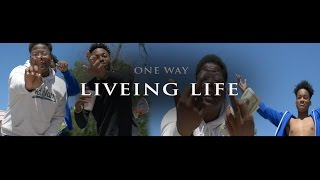 OneWay (Living Life) Official Video
