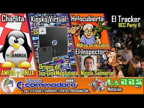 LHDC #0007 - Amiga y Linux, DIskMagazines, Nicola Salmoria, Moros en la costa, BCC Party 11
