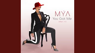 Mya - You Got Me (Part II)