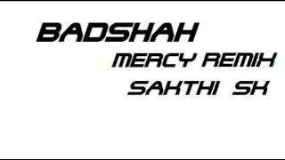Badshah Mercy -Sakthi SK Remix