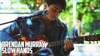 Brendan Murray - Slow Hands (Niall Horan Cover)