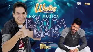 NÃO DA MAIS - WESLEY DOS TECLADOS vol 15 - Part. THIAGO JHONATHAN - TJ