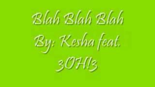 Blah Blah Blah  By-Kesha feat. 3OH!3---FREE!!! DOWNLOAD