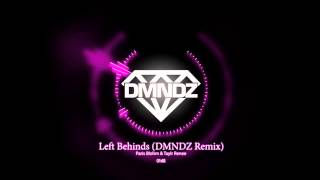 Paris Blohm & Taylr Renee - Left Behinds (DMNDZ Remix) Bootleg