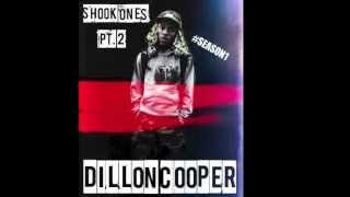 Dillon Cooper - Shook Ones Pt.2