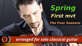 The Four Seasons, Spring, 1st mvt, A.Vivaldi (solo classical guitar arrangement by Emre Sabuncuoglu)