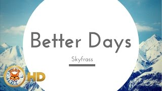SkyFrass - Better Days - October 2016