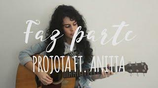 Faz parte (Projota feat. Anitta Cover) by Ana Liberato
