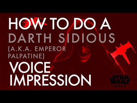 """""""How To Do A Darth Sidious Voice Impression"""" - Voice Breakdown Ep. 29 - Star Wars Series 2"""