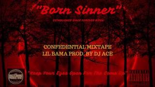 Born Sinner (feat  Lil Bama) Prod. DJ Ace (Official Audio)