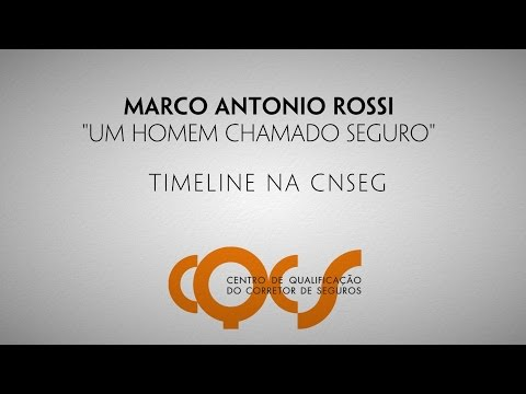 "Imagem post: Marco Antonio Rossi ""Um homem Chamado Seguro"" – TimeLine na CNSeg"