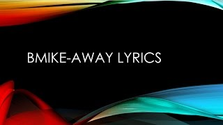 Bmike-Away Lyrics