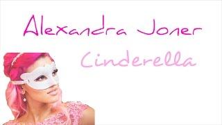 Alexandra Joner - Cinderella (Lyrics)