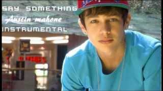 "Austin Mahone ""Say Somethin"" Instrumental"