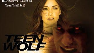 Jill Andrews - Lost it all [ Teen Wolf 5x11 ]- **Lyrics in description**