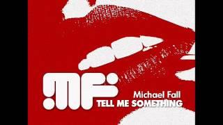 Michael Fall - Tell Me Something
