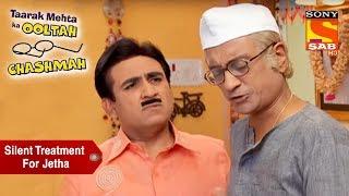 Champaklal Gives Jetha A Silent Treatment | Taarak Mehta Ka Ooltah Chashmah width=