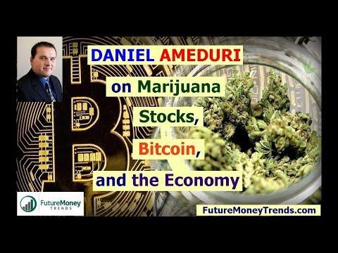 Daniel Ameduri: Marijuana Stocks, Bitcoin, and the Economy: Onward and Upward?