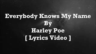 Harley Poe - Everybody Knows My Name [ Lyrics Video ]