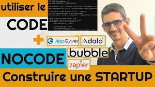 Utiliser le CODE + NOCODE pour Construire une STARTUP