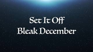 Set It Off - Bleak December Lyrics