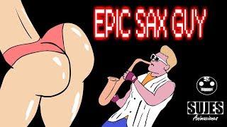 Epic Sax Guy -  SUJES