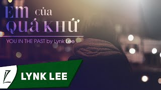 Em Của Quá Khứ (English Version) - You In The Past by Lynk Lee