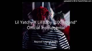 Lil Baby X Lil Yatchy - 100 Round Instrumental