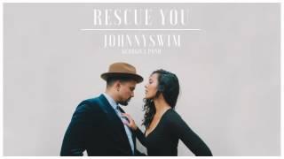 Johnnyswim - Rescue You (Official Audio Stream)